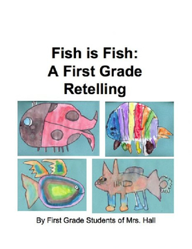 Fish is Fish: A First Grade Retelling
