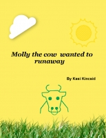 Molly the cow wanted to runaway