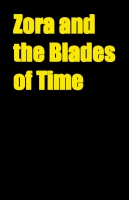 Zora and the Blades of Time