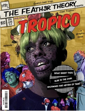 the feath3r theory Presents: Andy Warhol's TROPICO