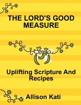 THE LORD'S GOOD MEASURE