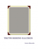 Truth Behind Illusion