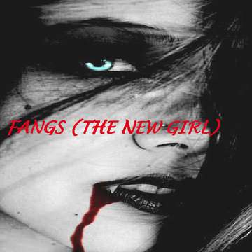 Fangs (The new girl)