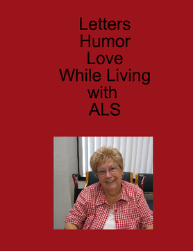 LETTERS HUMOR LOVE WHILE LIVING WITH ALS