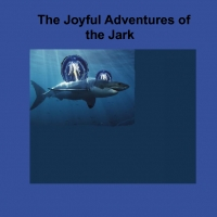 The Joyful Adventures of the Jark