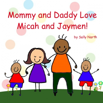 Mommy and Daddy Love Micah and Jaymen