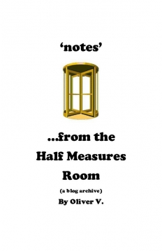 'notes' from the Half Measures Room
