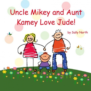 Uncle Mikey and Aunt Kamey love Jude!