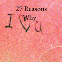 27 Reasons Why