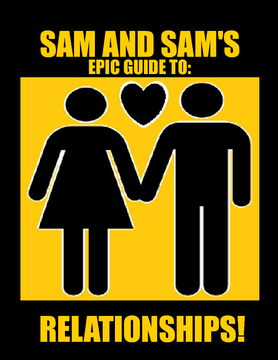 Sam and Sam's Epic Guide To Relationships