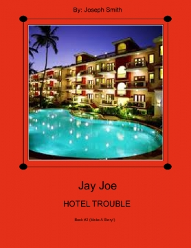 Jay Joe: Hotel Trouble: A Make Your Own Story Book