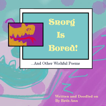 Snorg Is Bored!
