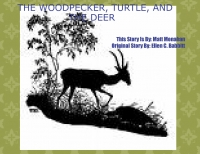 THE WOODPECKER, TURTLE, AND THE DEER