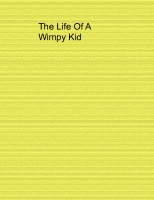 The life of a wimpy kid