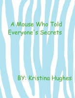 The Mouse Who Tells Everyone's Secrets