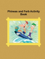Phineas and Ferb Activity Book
