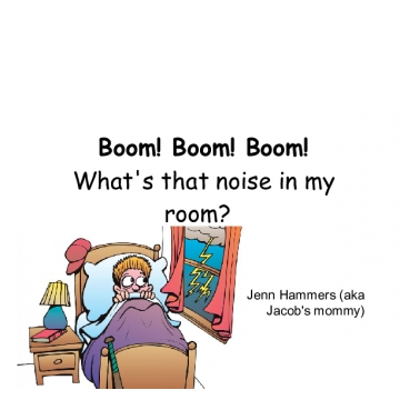 Boom! Boom! Boom! What's that noise in my room?