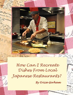 How Can I Recreate Dishes From Local Japanese Resturants?