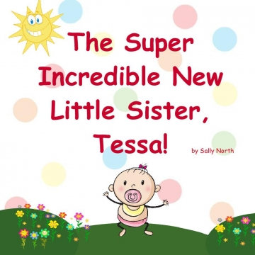 The Super Incredible New Little Sister, Tessa!