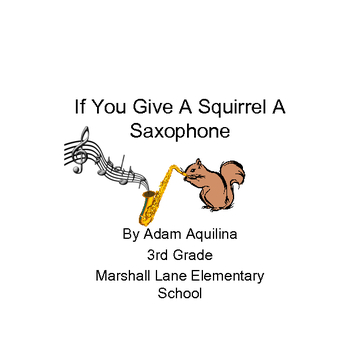 If You Give a Squirrel a Saxophone
