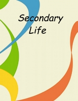 Secondary Life