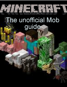 Minecraft: The Unofficial Mob Guide