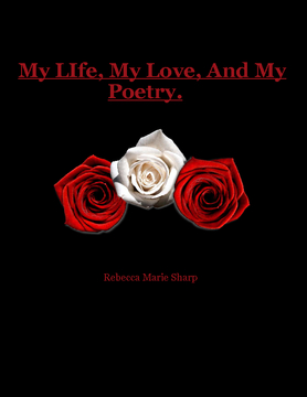 My Life, My Love, and My Poetry