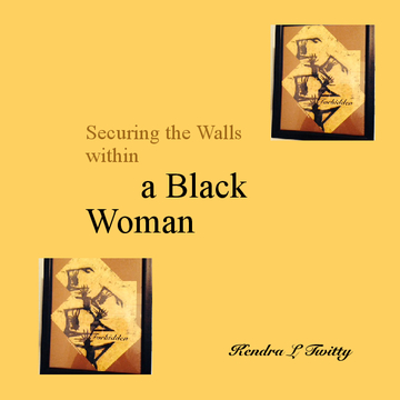 Securing the Walls within a Black Woman