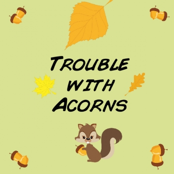 Trouble with Acorns