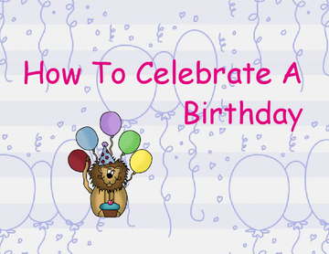 How To Celebrate A Birthday