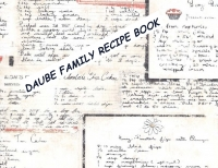 DAUBE FAMILY RECIPE BOOK