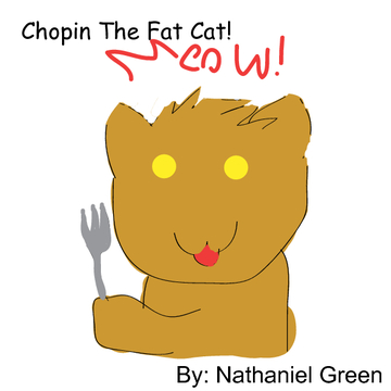 Chopin, The Fat Cat