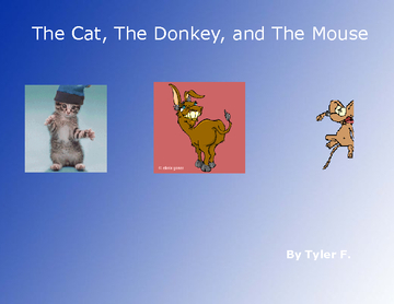 The Cat, The Donkey, The mouse