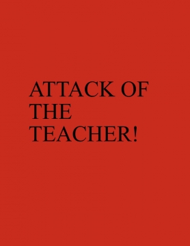 Attack of the Teacher