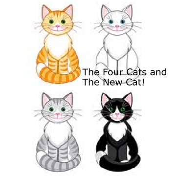 The Four Cats and The New Cat!