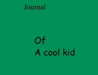 JOURNAL OF A COOL KID