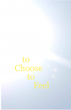 To  Choose to Feel