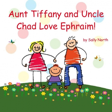 Aunt Tiffany and Uncle Chad love Ephraim!