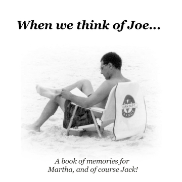 When we think of Joe....