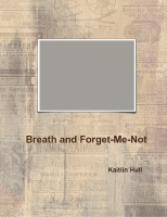 Breath and Forget-Me-Not