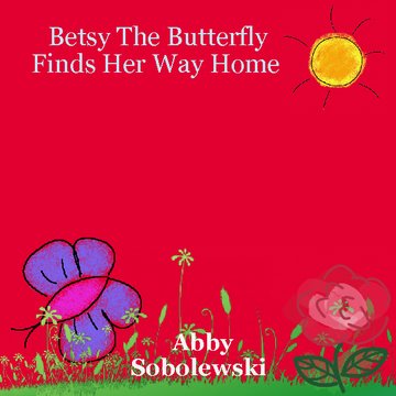 Betsy The Butterfly Finds Her Way Home