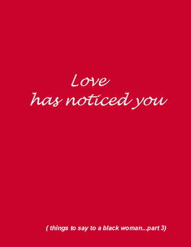 Love has noticed you