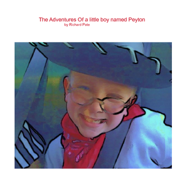 The Adventures Of a little boy named Peyton