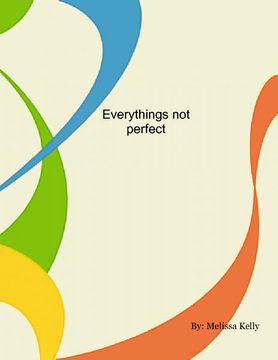 Everythings not perfect