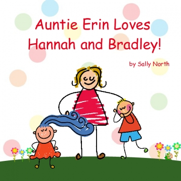 Auntie Erin Loves Hannah and Bradley!