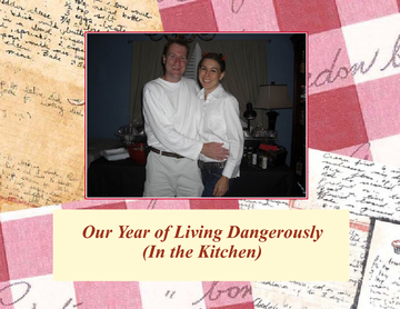 Our Year of Living Dangerously (In the Kitchen)