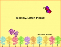 Mommy, just listen!