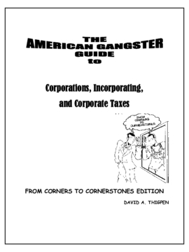 The American Gangster Guide to Corporations, Incorporating, and Corporate Taxes