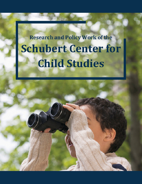 Research and Policy Work of the Schubert Center for Child Studies