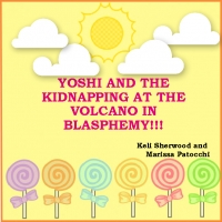 YOSHI AND THE KIDNAPPING AT THE VOLCANO IN BLASPHEMY!